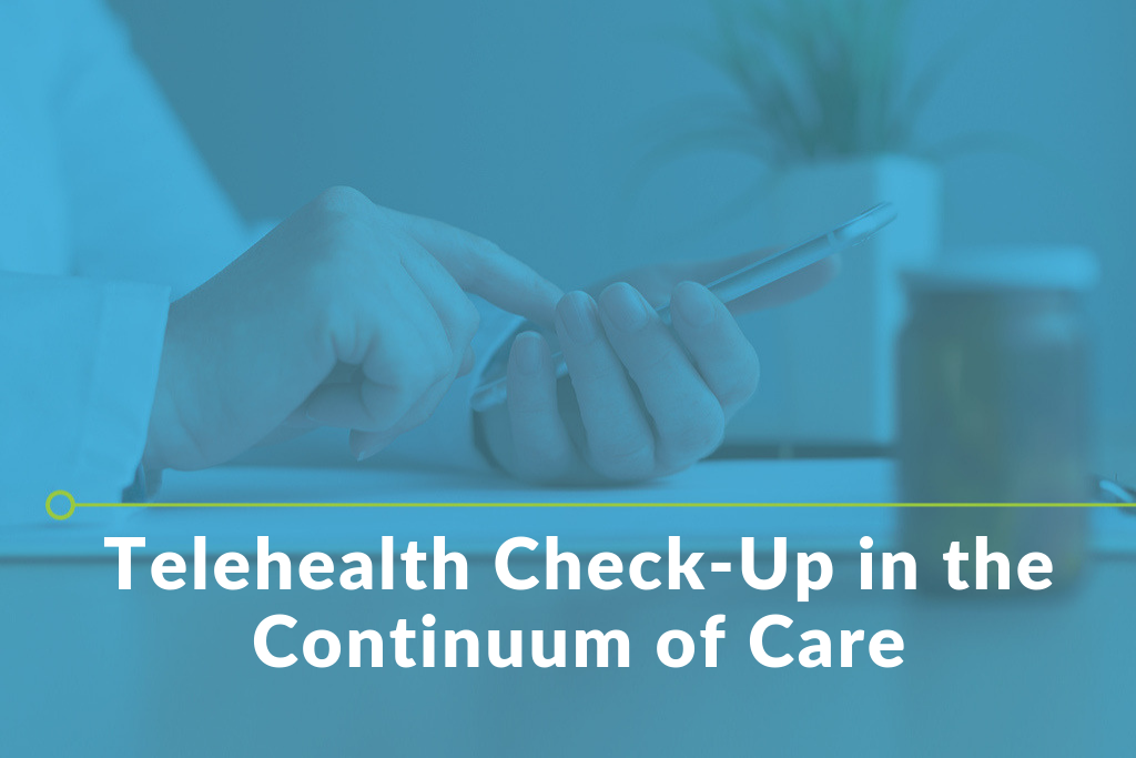 Telehealth Check-Up in the Continuum of Care