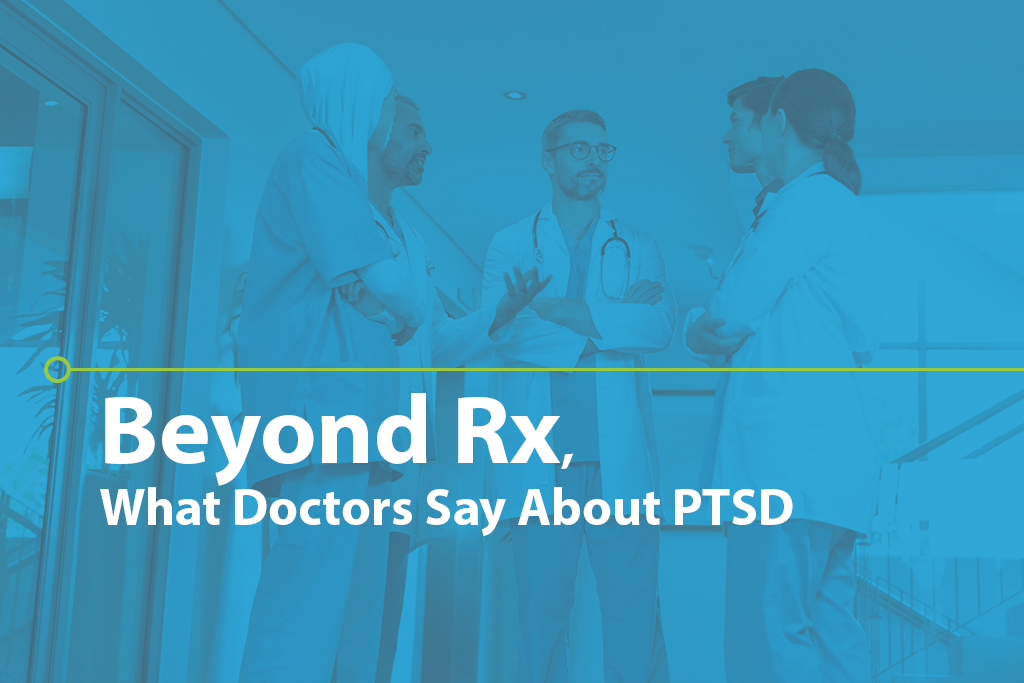 Beyond Rx, What Doctors Say About PTSD