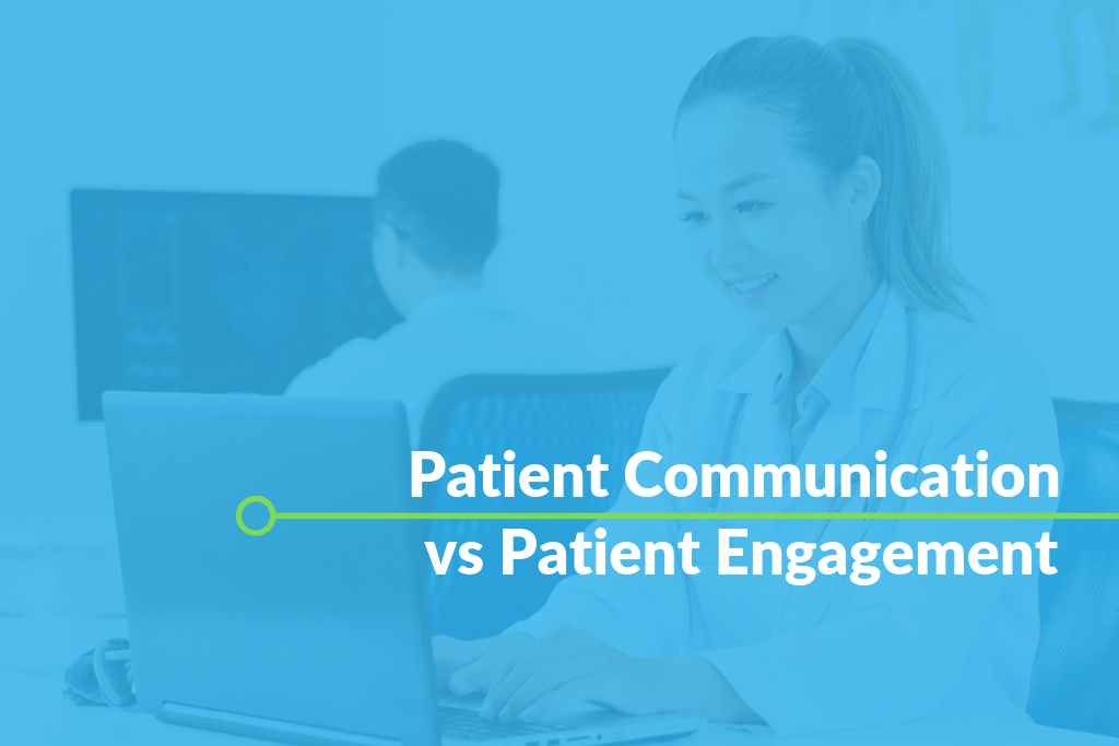 Patient Communication vs Patient Engagement