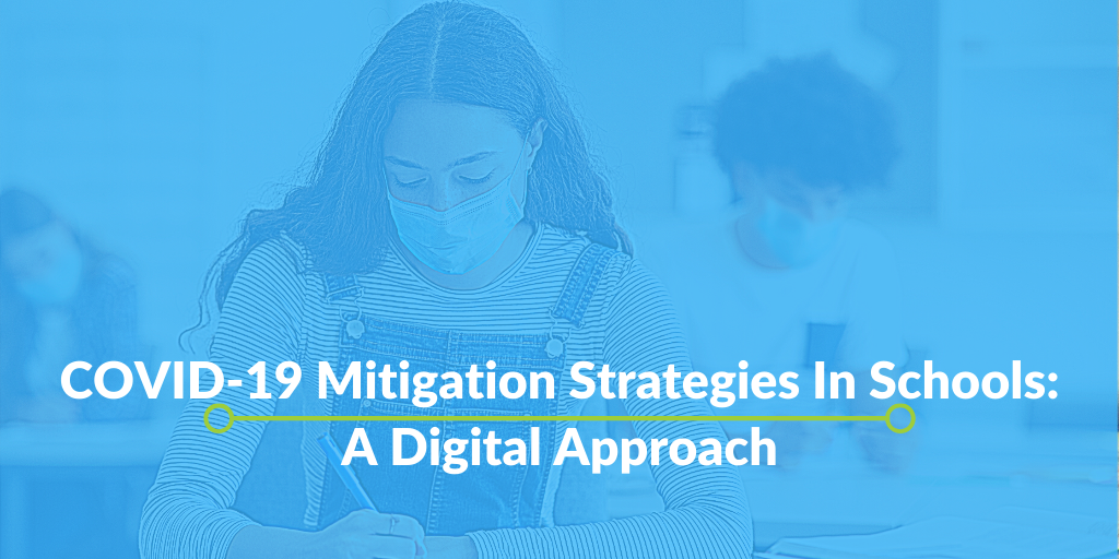 COVID-19 Mitigation Strategies in Schools: A Digital Approach