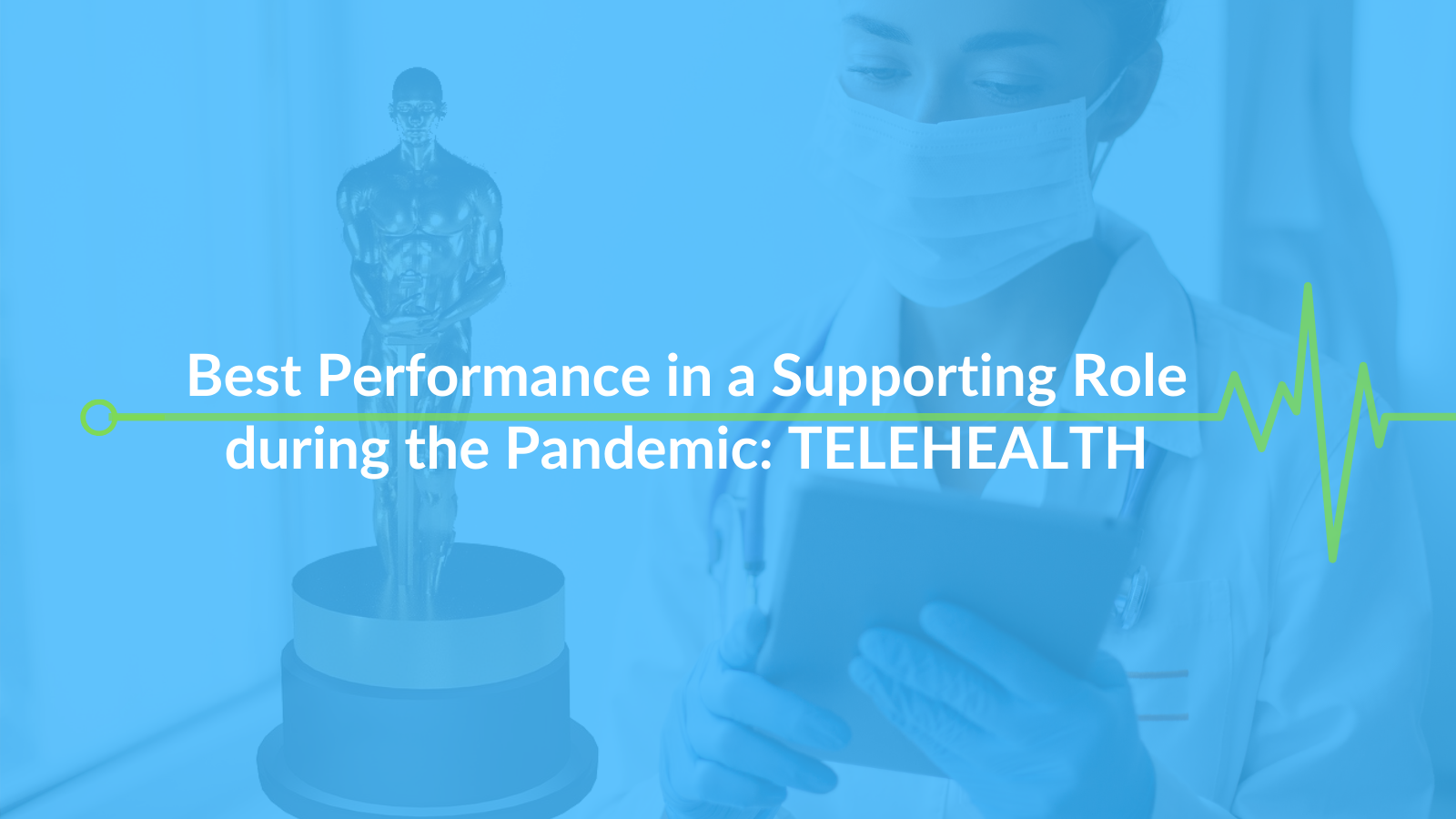 Best Performance in a Supporting Role During the Pandemic: Telehealth