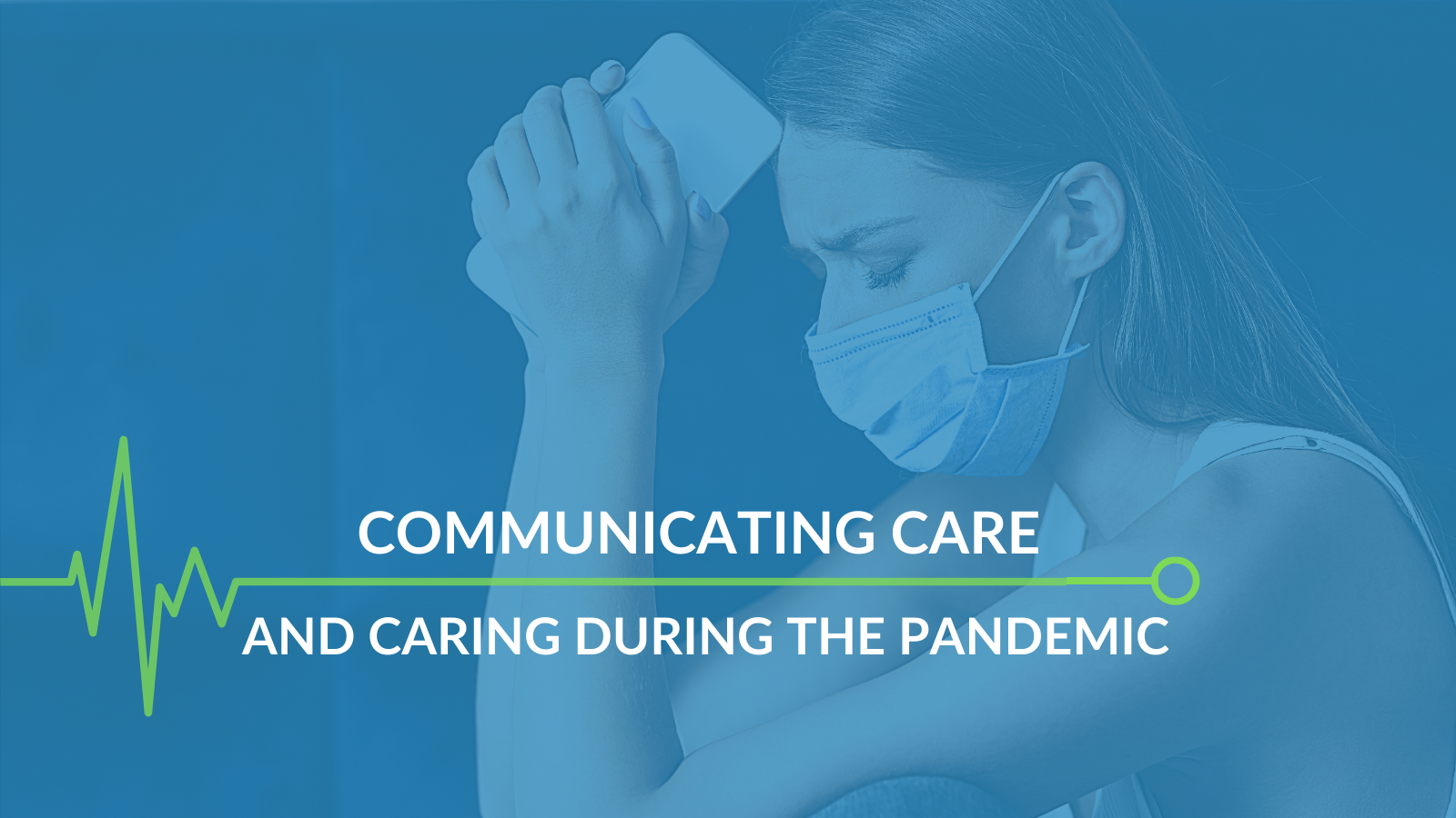 Communicating Care and Caring During the Pandemic