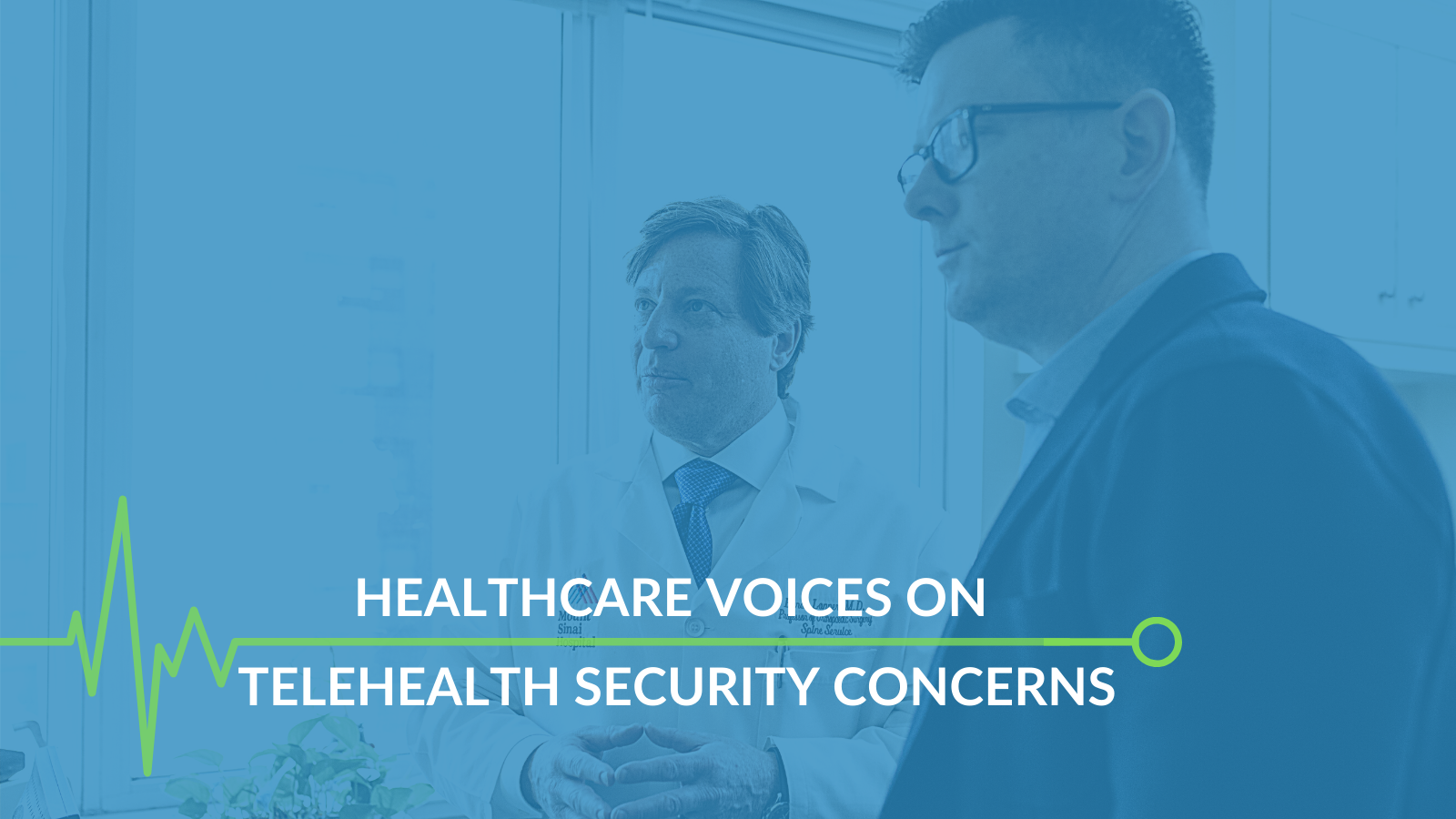 Healthcare Voices on Telehealth Security Concerns