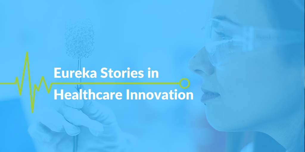 Eureka Stories in Healthcare Innovation